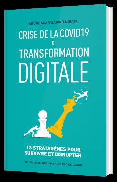 Crise de la Covid-19 et Stratégie digitale: 13 stratagèmes pour survivre et disrupter
