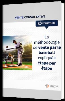 La méthodologie de vente par le baseball expliquée étape par étape
