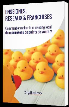 Enseignes, réseaux & franchises : Comment organiser le Marketing local de mon réseau de points de vente ?