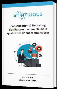 Consolidation & Reporting L'utilisateur : acteur clé de la qualité des données financières