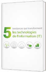 5 tendances qui transforment les technologies de l'information (IT)