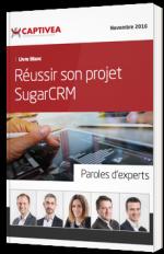 Réussir son projet SugarCRM - Paroles d'experts