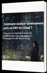 Comment évoluer sereinement vers un ERP en Cloud ?