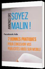 Facebook Ads : 7 bonnes pratiques pour concevoir vos publicités vidéo sur mobile