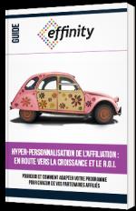 Hyper-personnalisation de l'affiliation : en route vers la croissance et le R.O.I.