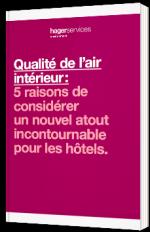 Qualité de l'air intérieur : 5 raisons de considérer un nouvel atout incontournable pour les hôtels