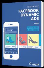 Réussir avec Facebook Dynamic Ads