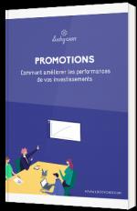 Promotions - Comment améliorer les performances de vos investissements