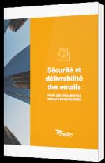Sécurité et délivrabilité des emails pour les organismes publics et bancaires