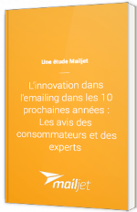 L'innovation dans l'emailing dans les 10 prochaines années : les avis des consommateurs et des experts