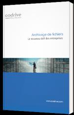 Archivage de fichiers - le nouveau défi des entreprises
