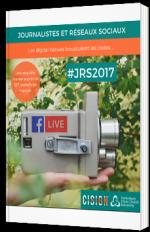 Journalistes et réseaux sociaux 2017 : les digital natives bousculent les codes