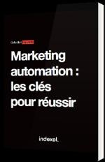 Marketing Automation : les clés pour réussir