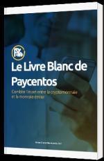 Le livre blanc de Paycentos - Combler l'écart entre la crypto-monnaie et la monnaie émise
