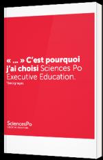 """""""..."""" C'est pourquoi j'ai choisi Sciences Po Executive Education. Témoignages."""