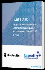 Finance & réseaux sociaux - Comment les banques et les assurances remportent la mise