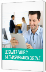 Le saviez-vous ? La transformation digitale