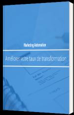 Marketing automation : Améliorer votre taux de transformation