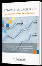 Stratégie de croissance : Les nouveaux leviers de performance