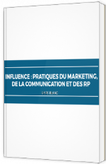 Influence : quête commune du marketing, de la communication et des RP