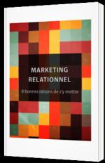 Marketing relationnel - 8 bonnes raisons de s'y mettre