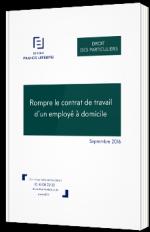 Rompre le contrat de travail d'un employé à domicile