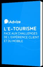 L'e-tourisme face aux challenges de l'expérience client et du mobile