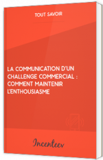 La communication d'un challenge commercial : comment maintenir l'enthousiasme ?