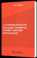 La communication d'un challenge commercial : comment maintenir l'enthousiasme ?