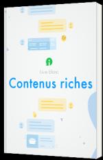 Les contenus riches ou l'art d'une conversation en ligne riche et humaine