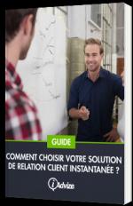 Comment choisir votre solution de relation client instantanée