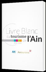 Livre blanc du tourisme de l'Ain 2016 - 2021