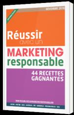 Réussir avec un marketing responsable - 44 recettes gagnantes