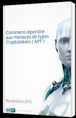 Comment répondre aux menaces de types Cryptolokers / APT ?