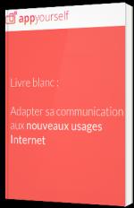 Adapter sa communication aux nouveaux usages Internet