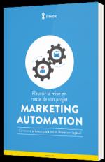 Réussir la mise en route de son projet Marketing Automation