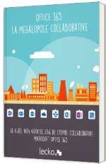 Le guide non officiel de l'offre collaborative Office 365 - Vol. 3