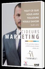 Tout ce que vous avez toujours voulu savoir sur les décideurs Marketing
