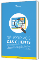 Réussir ses Cas Clients & Use Cases