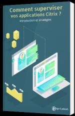 Comment superviser vos applications Citrix ?