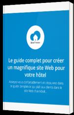 Le guide complet pour créer un magnifique site Web pour votre hôtel