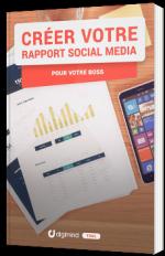 Créer votre rapport Social Media pour votre boss