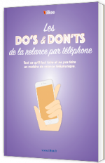 Les Do's & Don'ts de la relance par téléphone