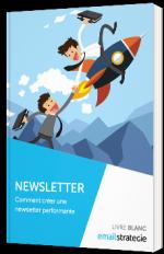 Comment créer une newsletter performante