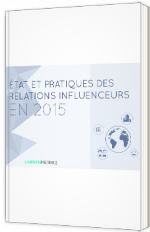 Etats et pratiques des relations influenceurs 2015