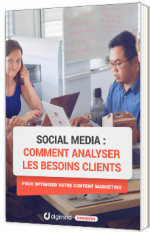 Social Media : Comment analyser les besoins clients pour optimiser votre content marketing