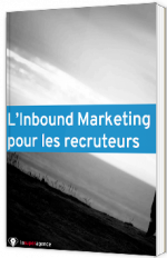L'Inbound Marketing pour les recruteurs