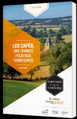 Les cafés, une chance pour nos territoires - livre blanc 2017