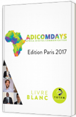 ADICOMDAYS - Edition Paris 2017 - Brand Content & Marketing d'Influence : moteurs de l'Afrique digitale