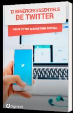 12 bénéfices essentiels de Twitter pour votre Marketing Digital